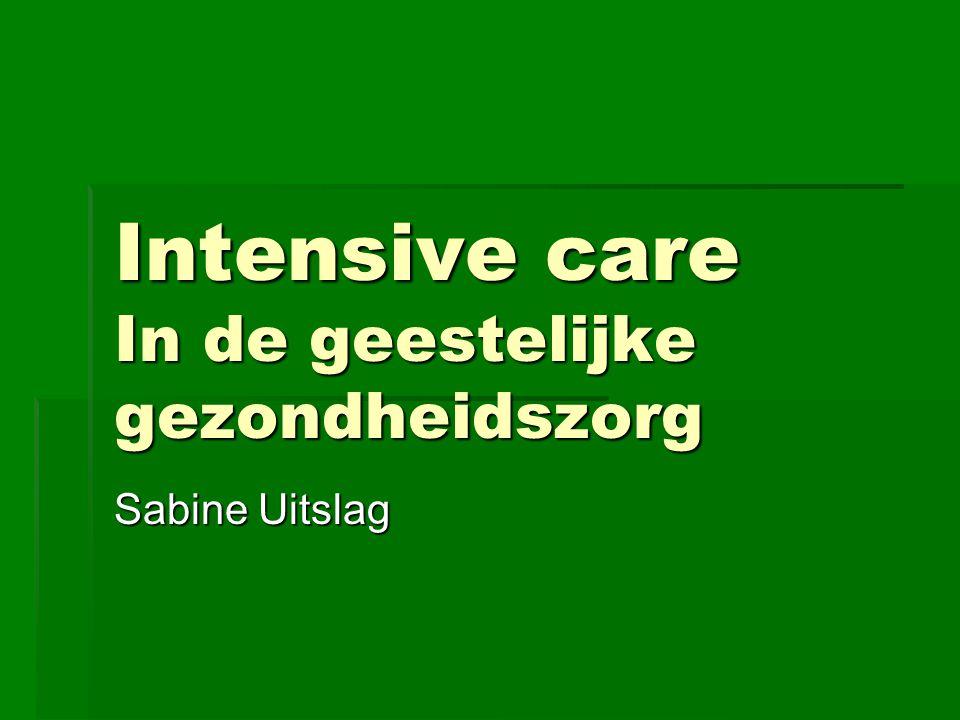 Intensive care In de geestelijke gezondheidszorg