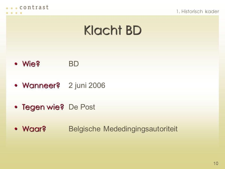 Klacht BD Wie BD Wanneer 2 juni 2006 Tegen wie De Post