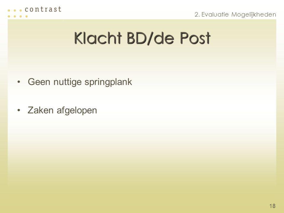 Klacht BD/de Post Geen nuttige springplank Zaken afgelopen