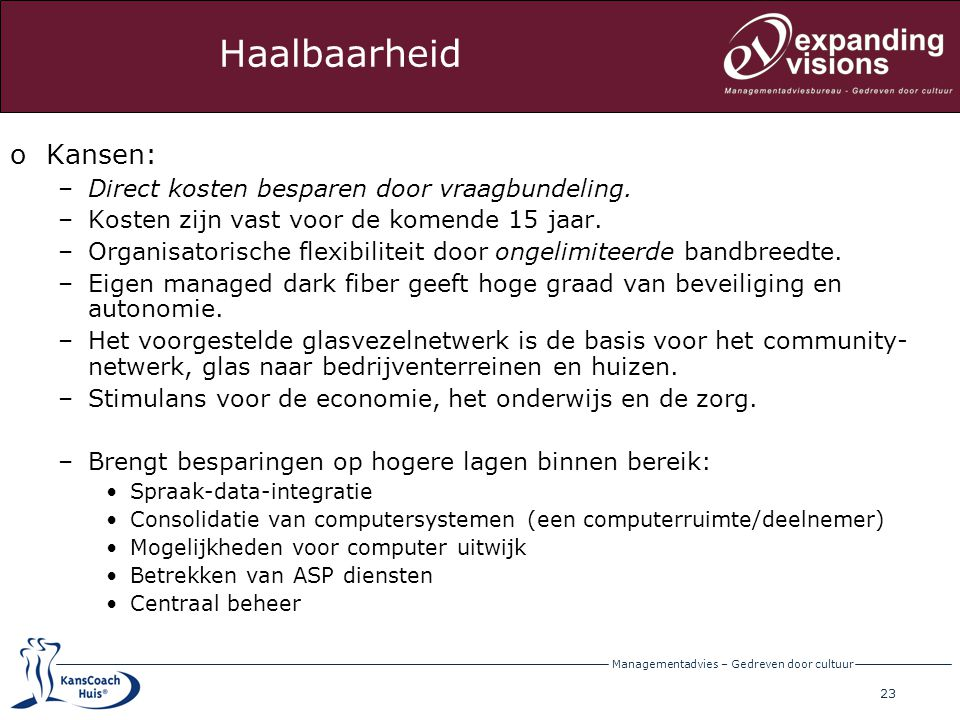 Haalbaarheid Kansen: Direct kosten besparen door vraagbundeling.
