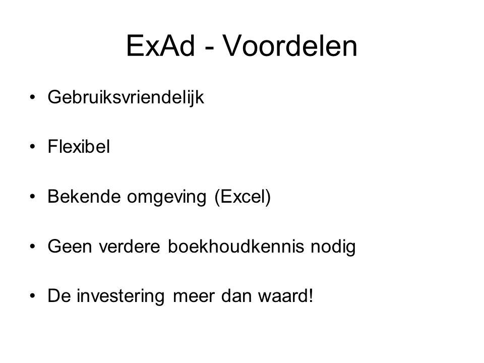 ExAd - Voordelen Gebruiksvriendelijk Flexibel Bekende omgeving (Excel)