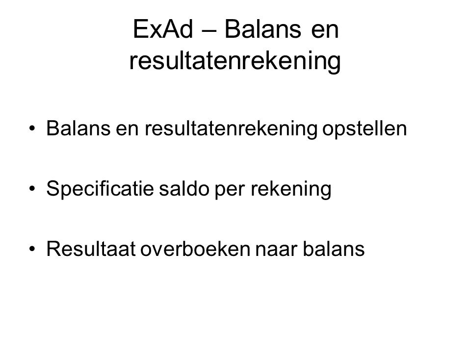 ExAd – Balans en resultatenrekening