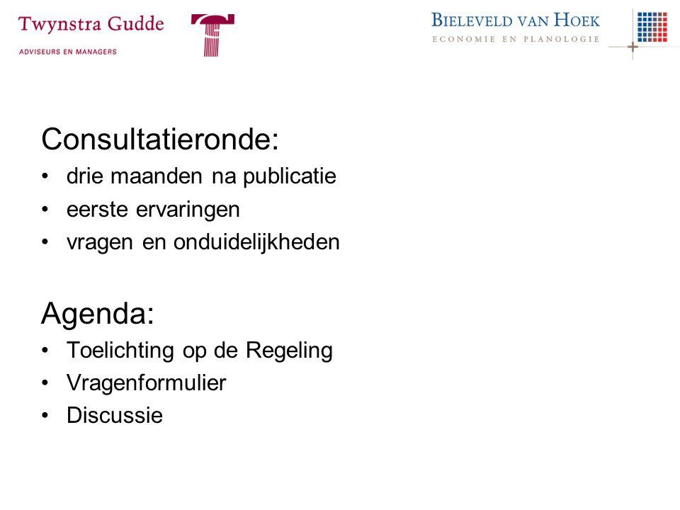 Consultatieronde: Agenda: drie maanden na publicatie eerste ervaringen