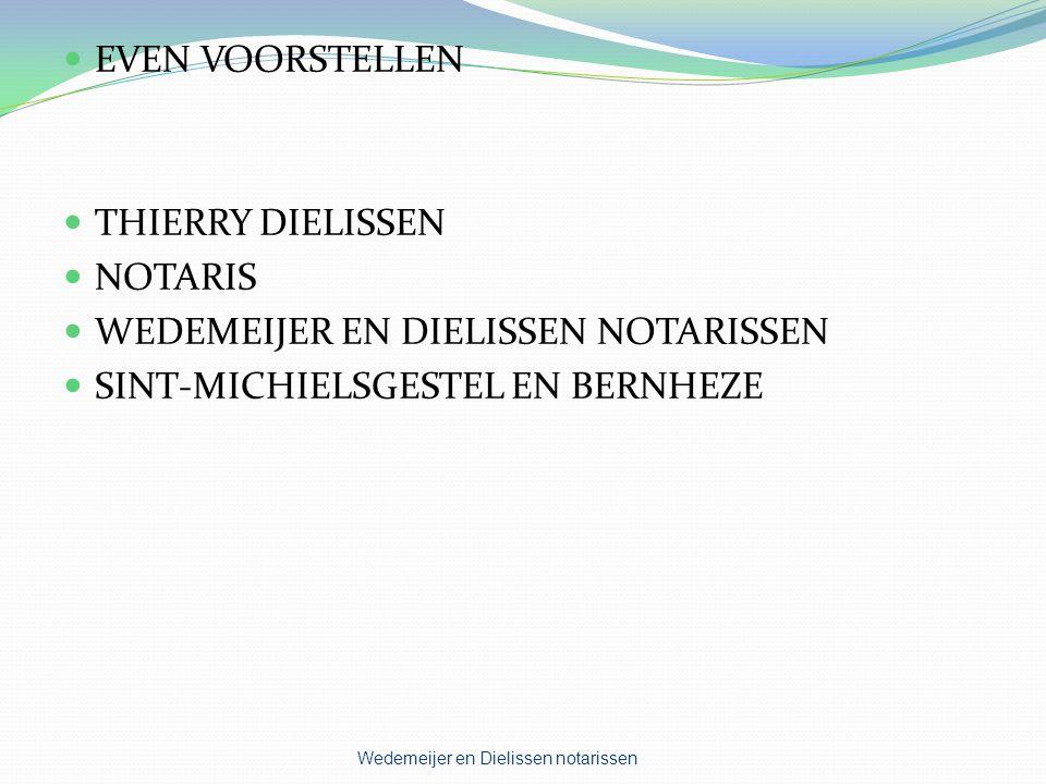WEDEMEIJER EN DIELISSEN NOTARISSEN SINT-MICHIELSGESTEL EN BERNHEZE