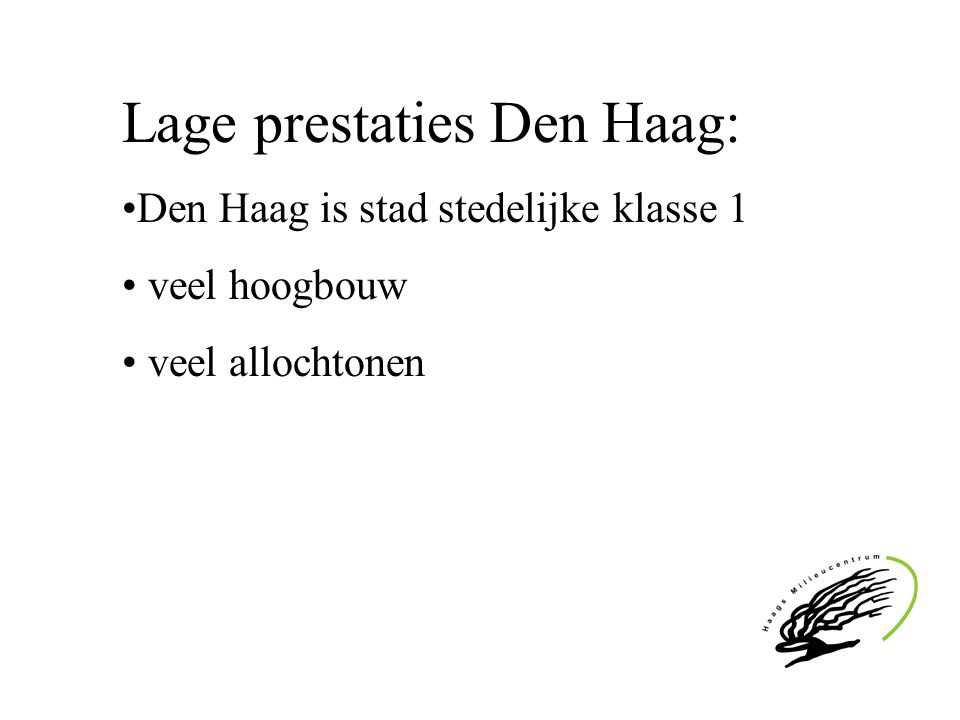 Lage prestaties Den Haag: