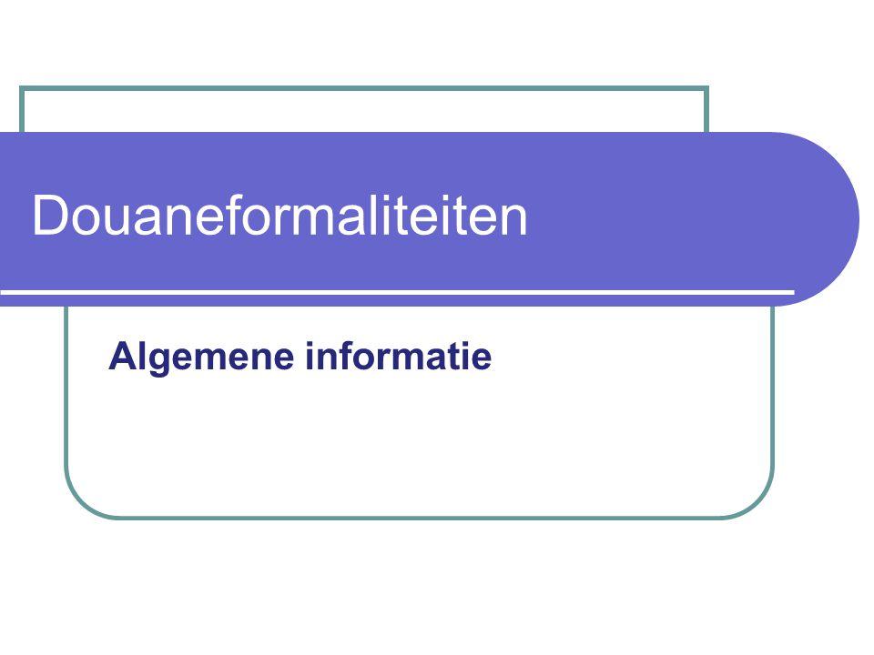 Douaneformaliteiten Algemene informatie
