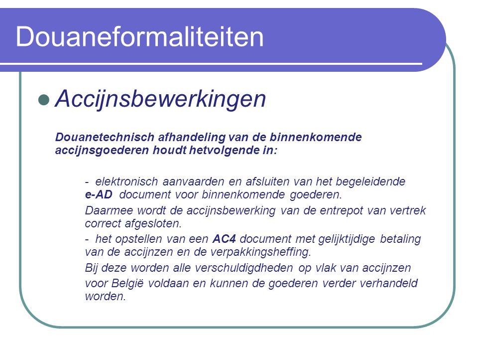 Douaneformaliteiten Accijnsbewerkingen