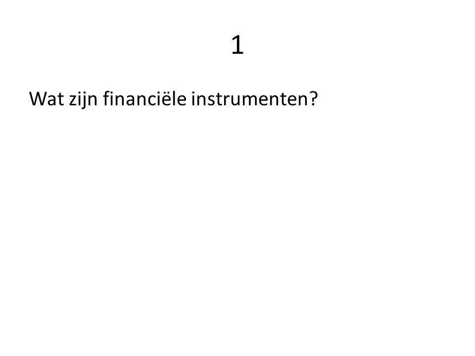 1 Wat zijn financiële instrumenten