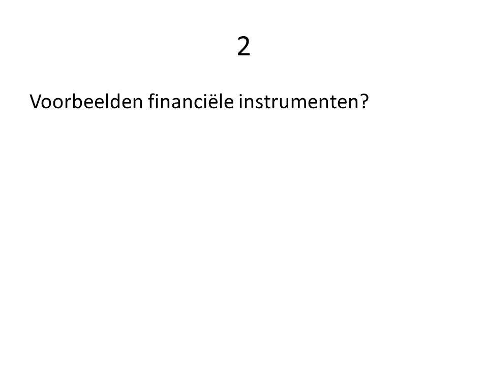2 Voorbeelden financiële instrumenten