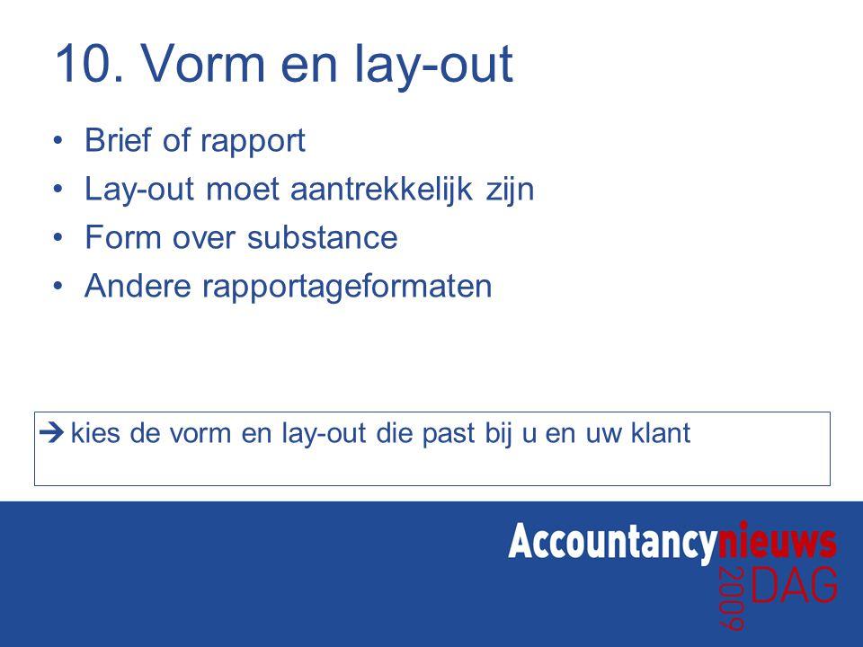 10. Vorm en lay-out Brief of rapport Lay-out moet aantrekkelijk zijn