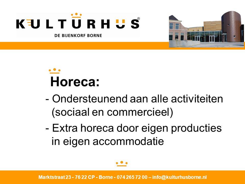 Horeca: Ondersteunend aan alle activiteiten (sociaal en commercieel)