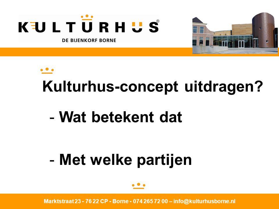 Kulturhus-concept uitdragen