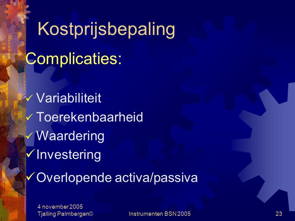 Kostprijsbepaling Complicaties: Variabiliteit Toerekenbaarheid
