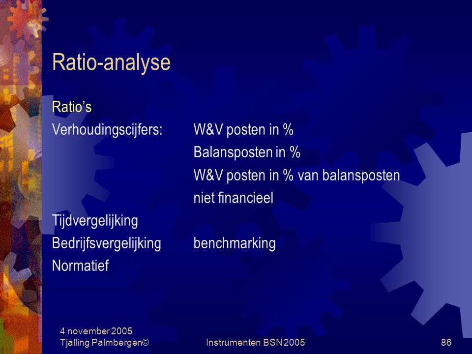Ratio-analyse Ratio's Verhoudingscijfers: W&V posten in %