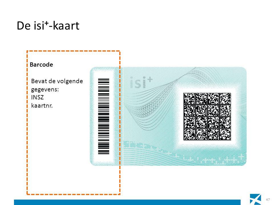 De isi+-kaart Barcode Bevat de volgende gegevens: INSZ kaartnr.