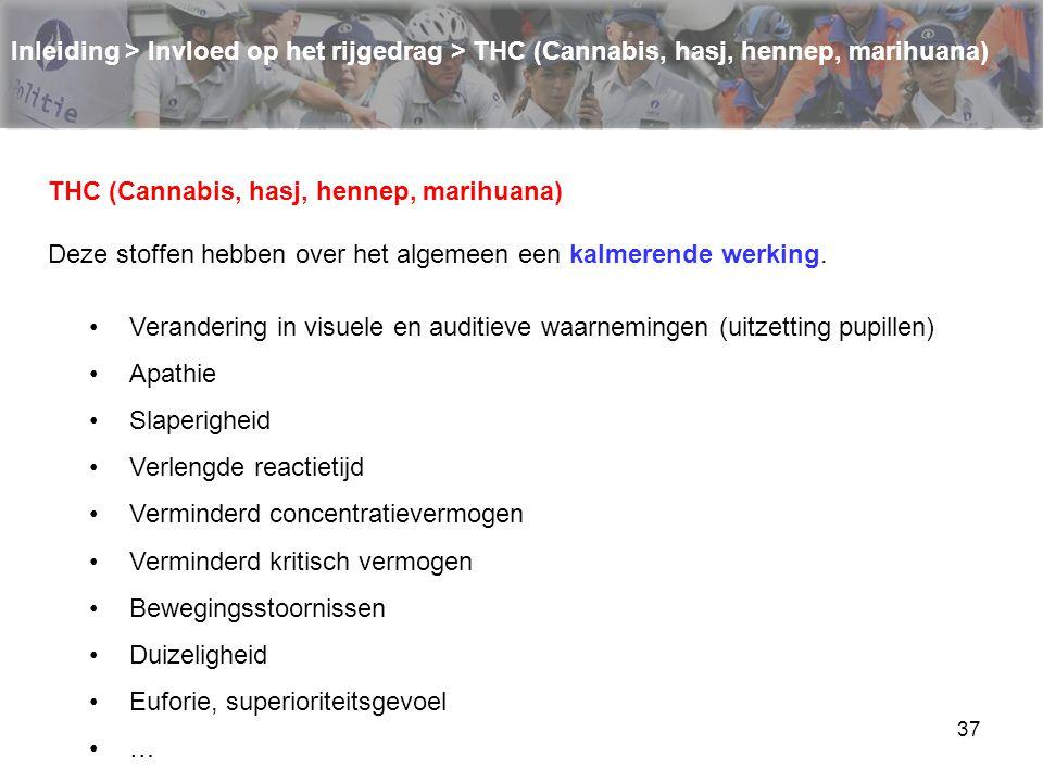 Inleiding > Invloed op het rijgedrag > THC (Cannabis, hasj, hennep, marihuana)
