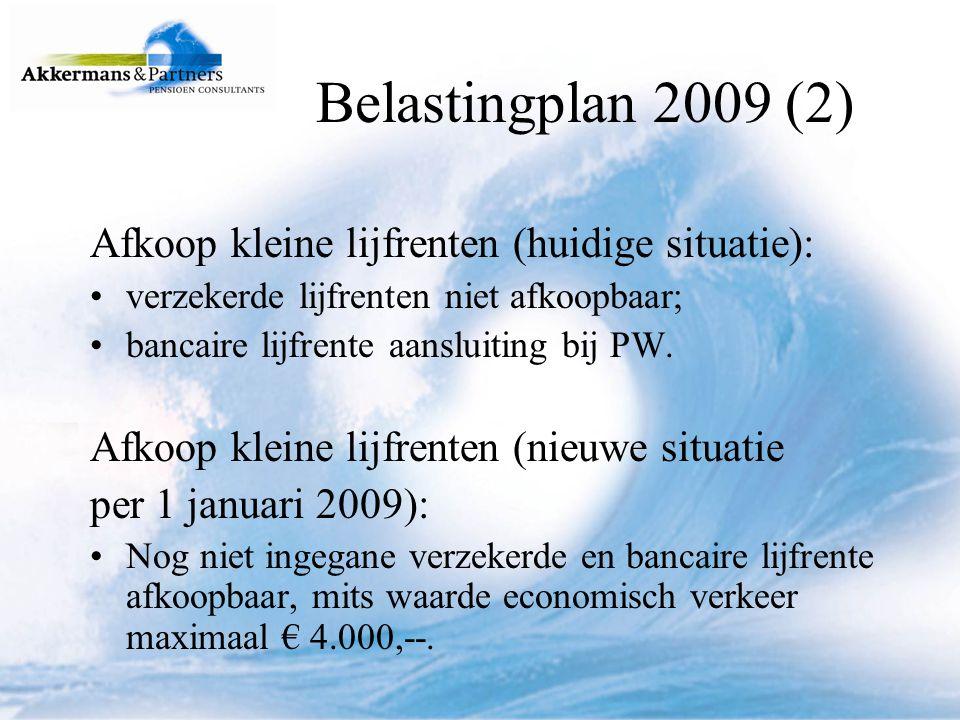 Belastingplan 2009 (2) Afkoop kleine lijfrenten (huidige situatie):