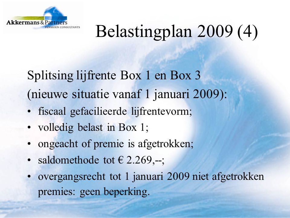 Belastingplan 2009 (4) Splitsing lijfrente Box 1 en Box 3