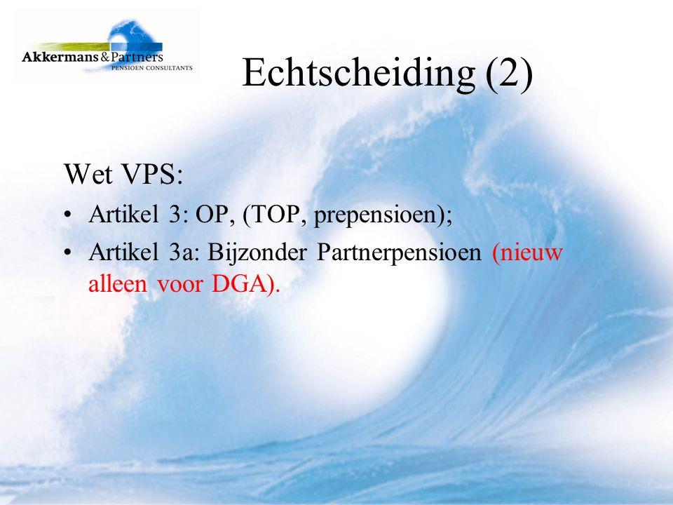 Echtscheiding (2) Wet VPS: Artikel 3: OP, (TOP, prepensioen);