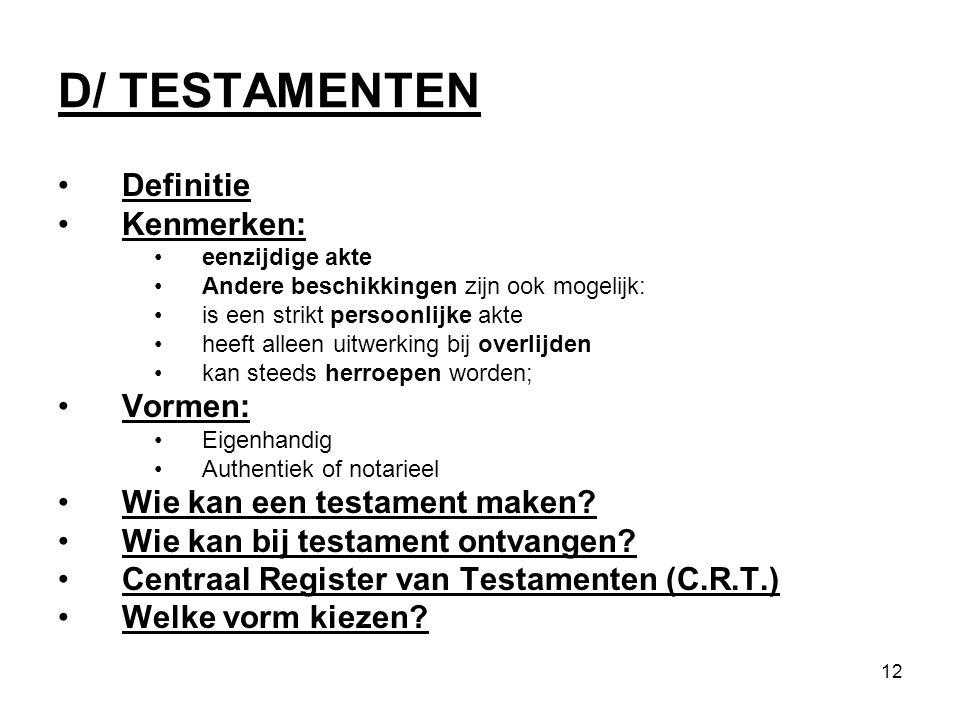 D/ TESTAMENTEN Definitie Kenmerken: Vormen: