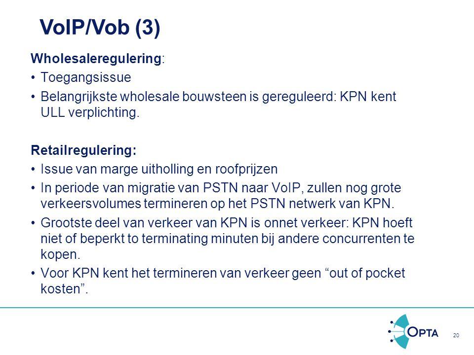 VoIP/Vob (3) Wholesaleregulering: Toegangsissue