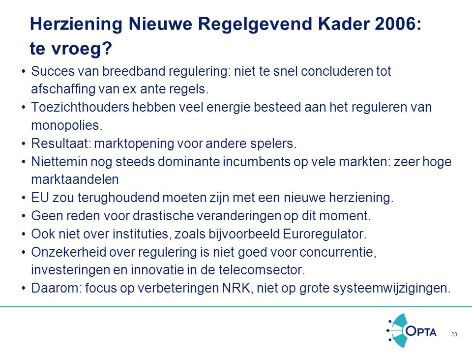 Herziening Nieuwe Regelgevend Kader 2006: te vroeg