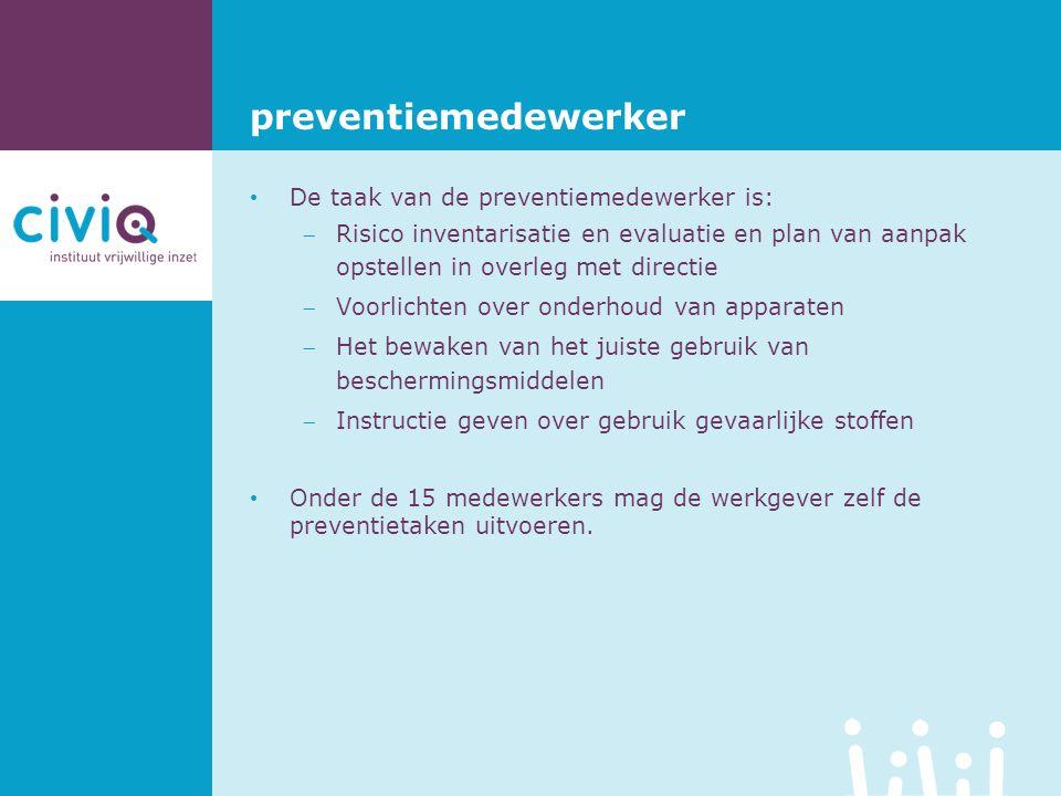 preventiemedewerker De taak van de preventiemedewerker is: