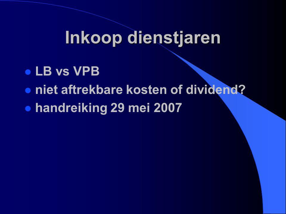 Inkoop dienstjaren LB vs VPB niet aftrekbare kosten of dividend