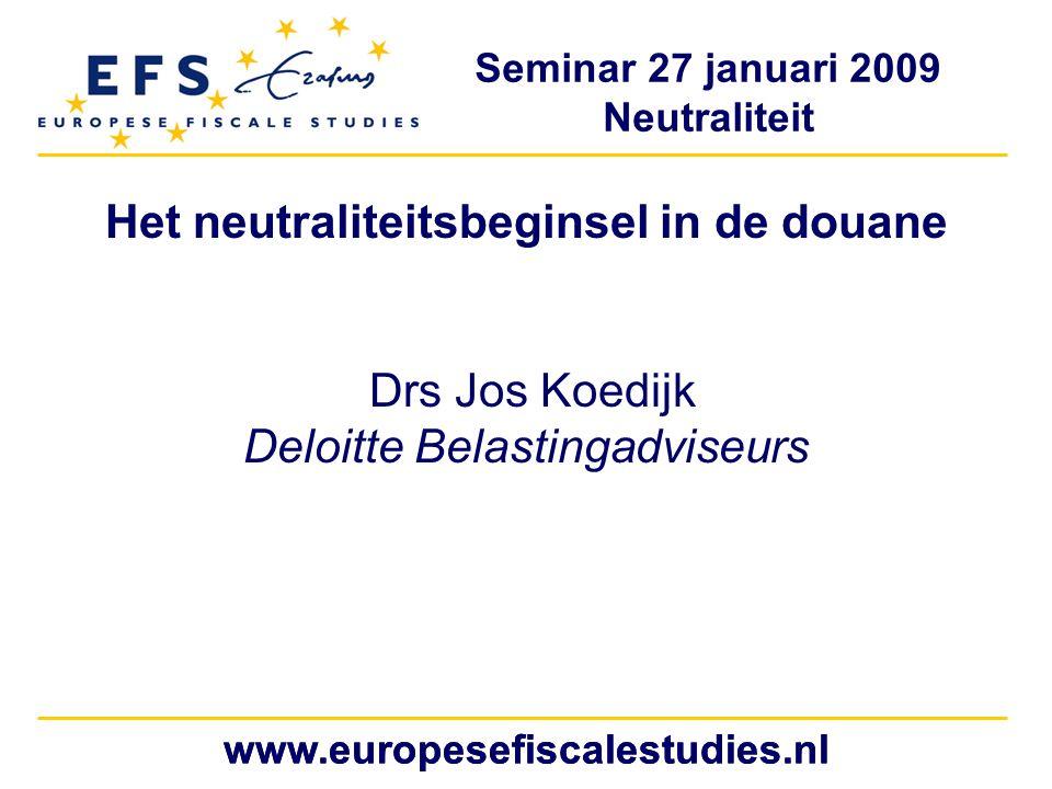 Het neutraliteitsbeginsel in de douane Drs Jos Koedijk Deloitte Belastingadviseurs