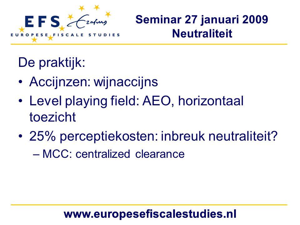 Accijnzen: wijnaccijns Level playing field: AEO, horizontaal toezicht