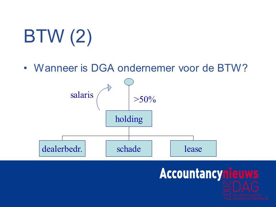 BTW (2) Wanneer is DGA ondernemer voor de BTW salaris >50% holding