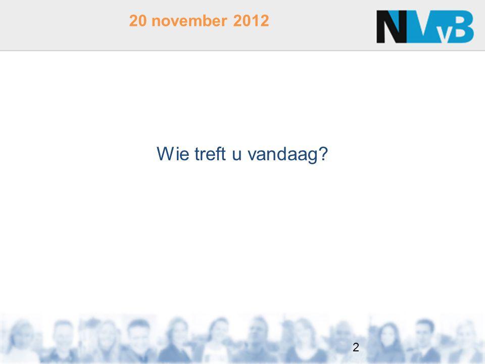 20 november 2012 Wie treft u vandaag