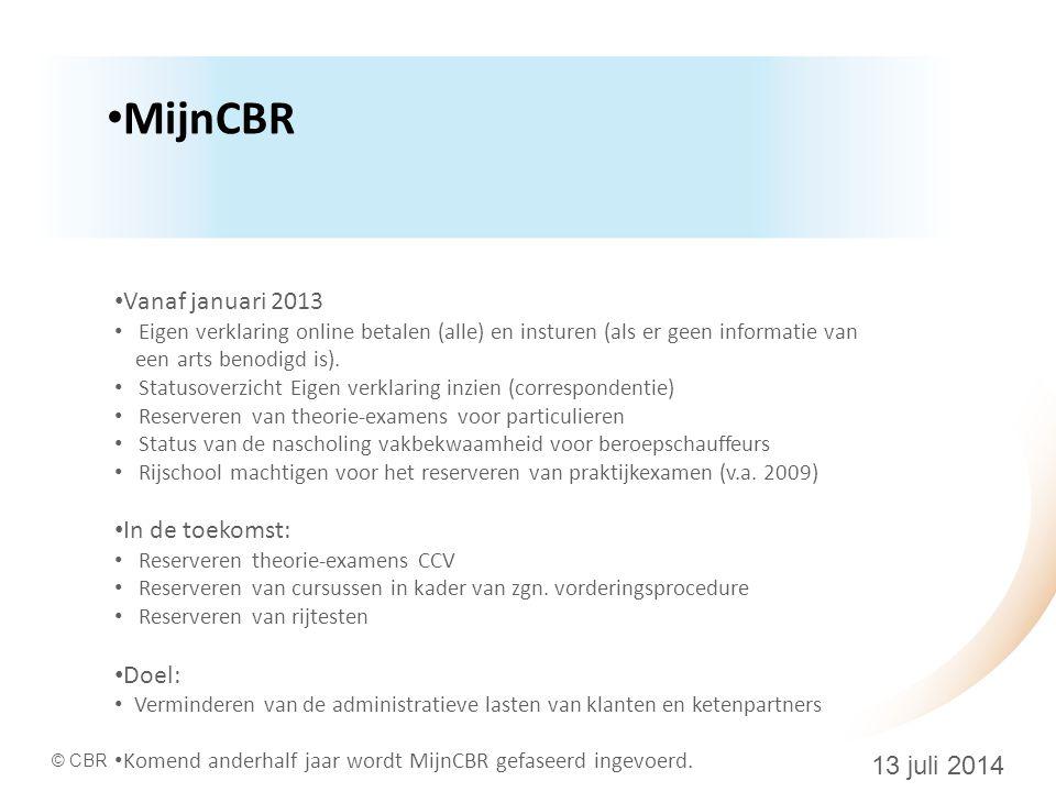 MijnCBR Vanaf januari 2013 In de toekomst: Doel: 4 april 2017