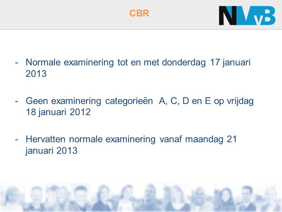 Normale examinering tot en met donderdag 17 januari 2013