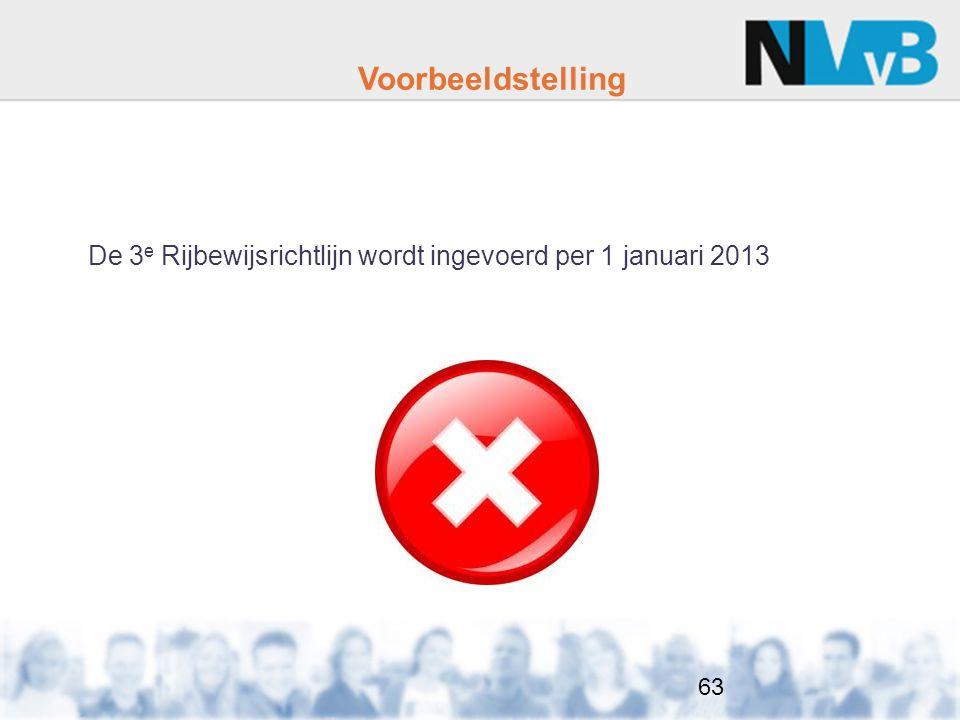 Voorbeeldstelling De 3e Rijbewijsrichtlijn wordt ingevoerd per 1 januari 2013