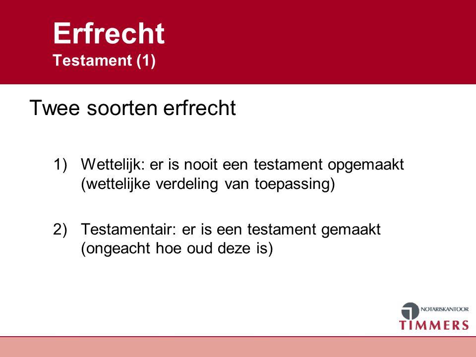 Erfrecht Testament (1) Twee soorten erfrecht