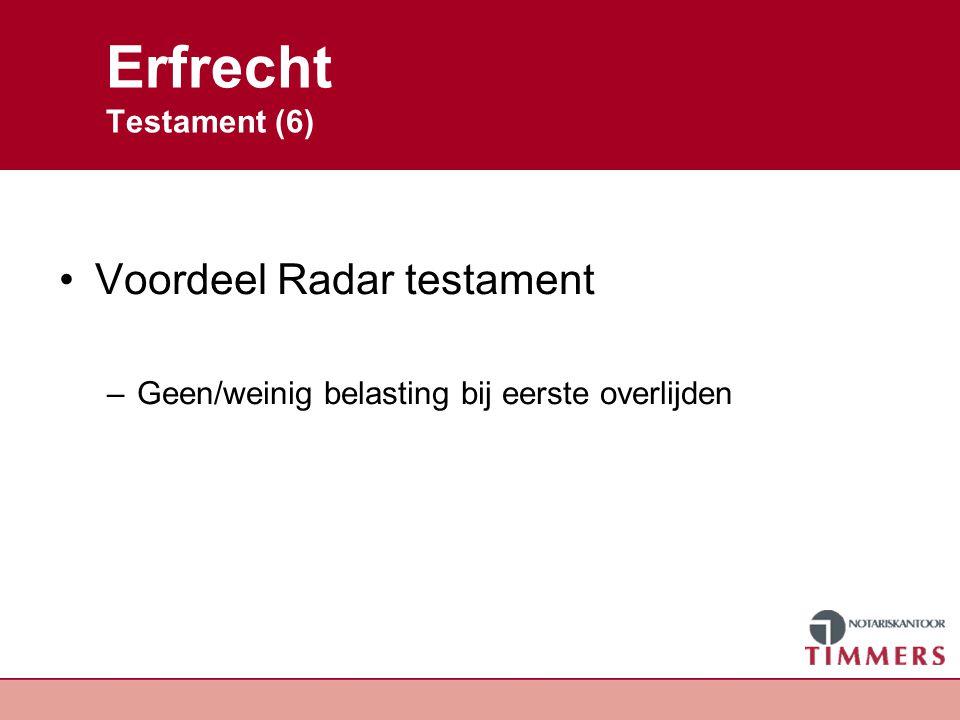 Erfrecht Testament (6) Voordeel Radar testament
