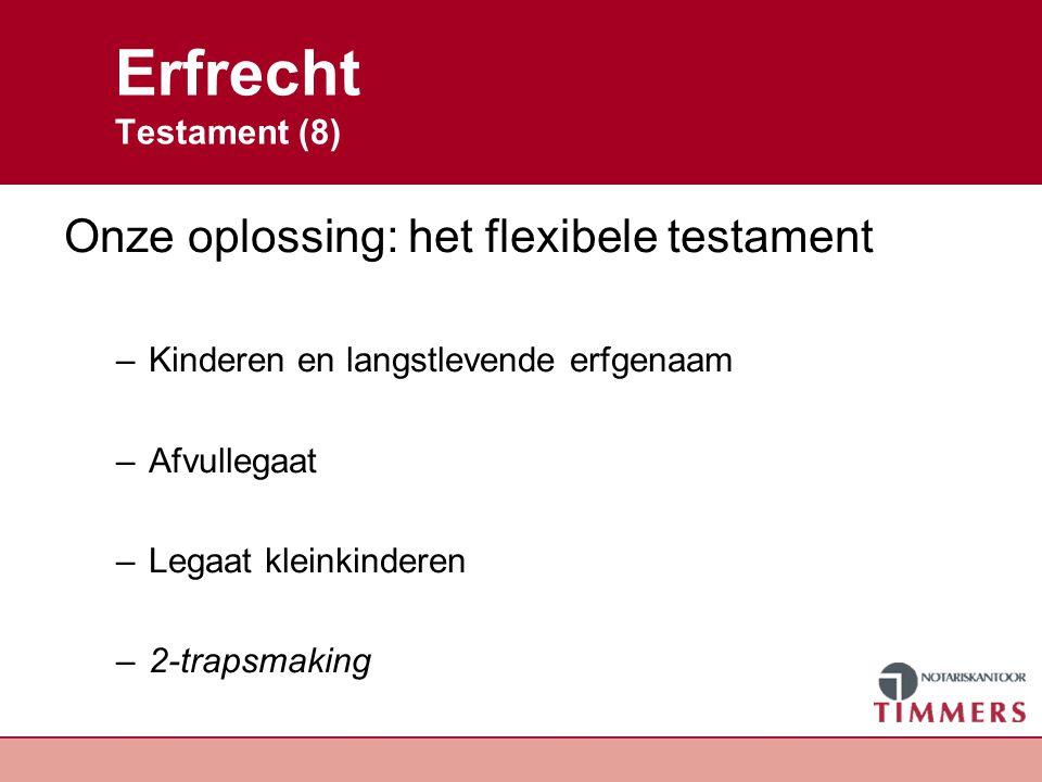 Erfrecht Testament (8) Onze oplossing: het flexibele testament