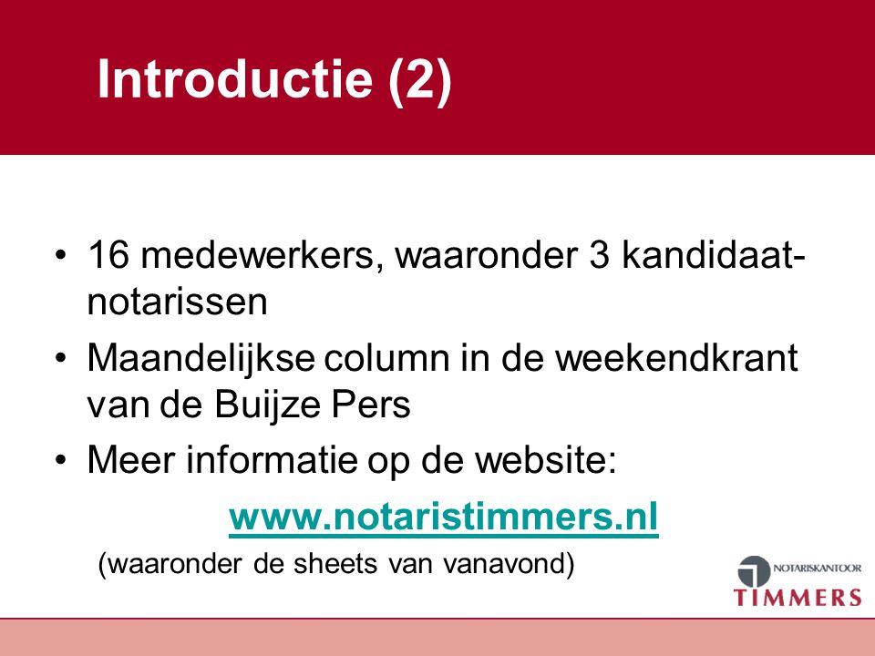 Introductie (2) 16 medewerkers, waaronder 3 kandidaat-notarissen