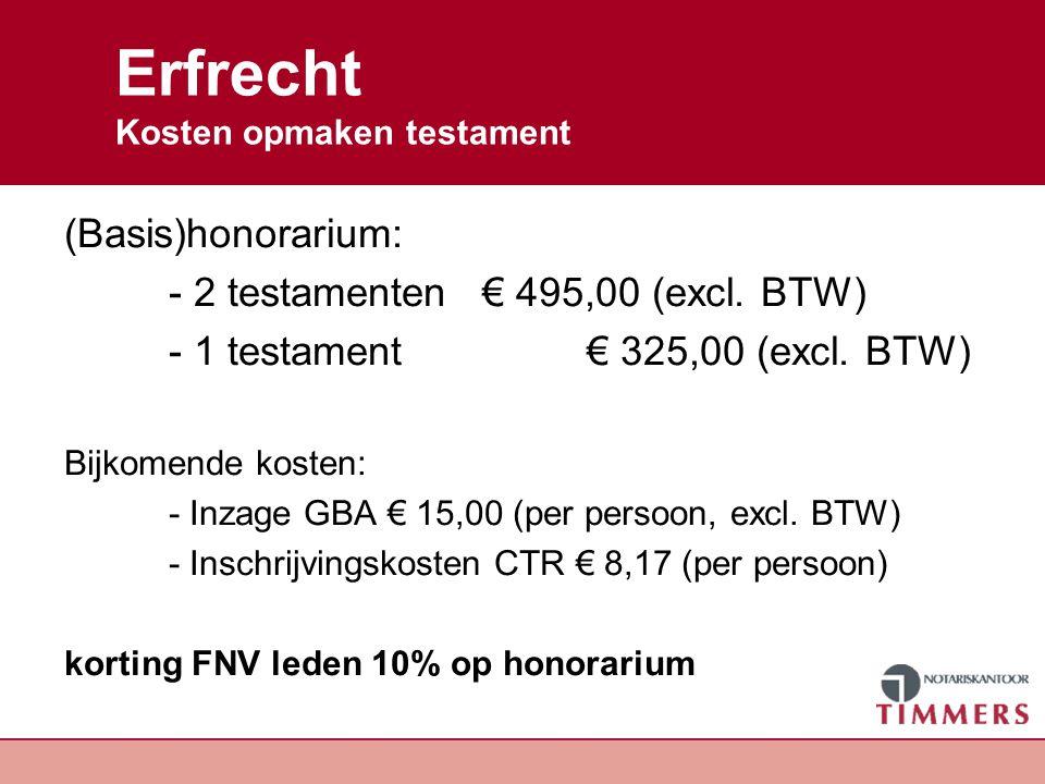 Erfrecht Kosten opmaken testament