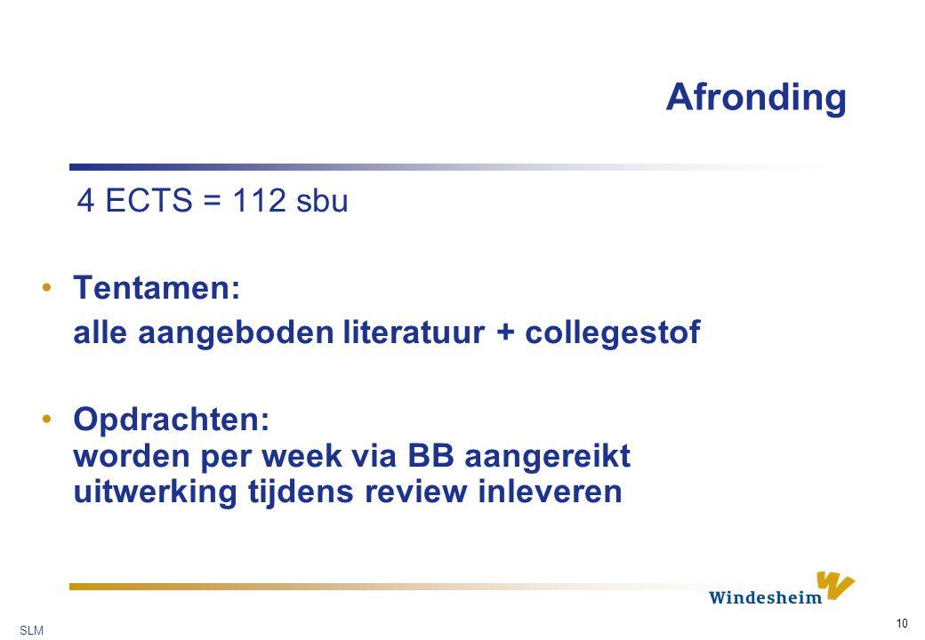 Afronding 4 ECTS = 112 sbu Tentamen: