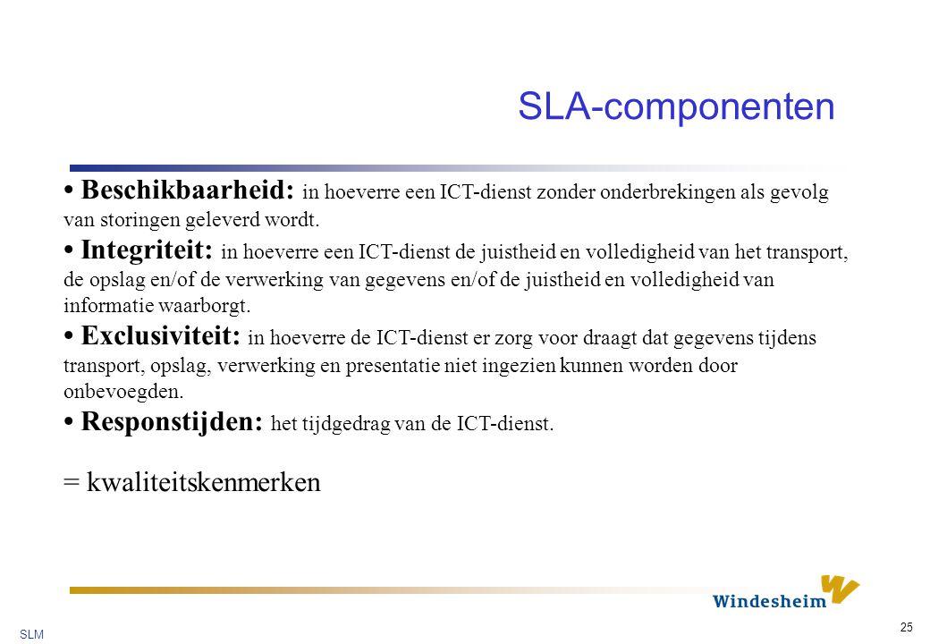 SLA-componenten • Beschikbaarheid: in hoeverre een ICT-dienst zonder onderbrekingen als gevolg van storingen geleverd wordt.