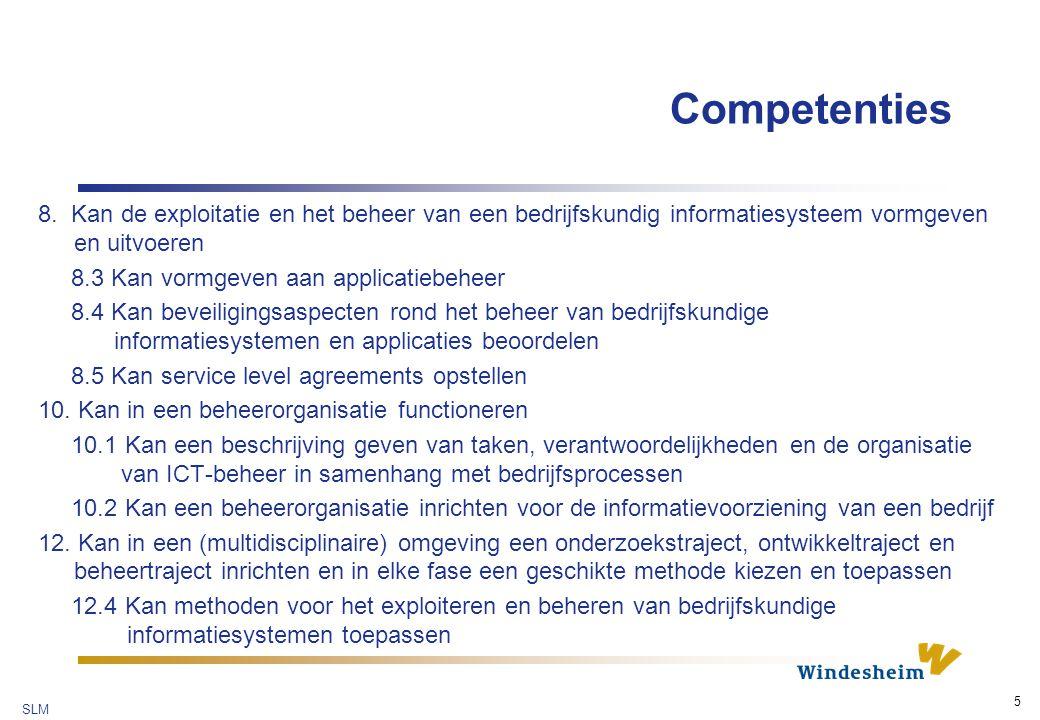 Competenties 8. Kan de exploitatie en het beheer van een bedrijfskundig informatiesysteem vormgeven en uitvoeren.