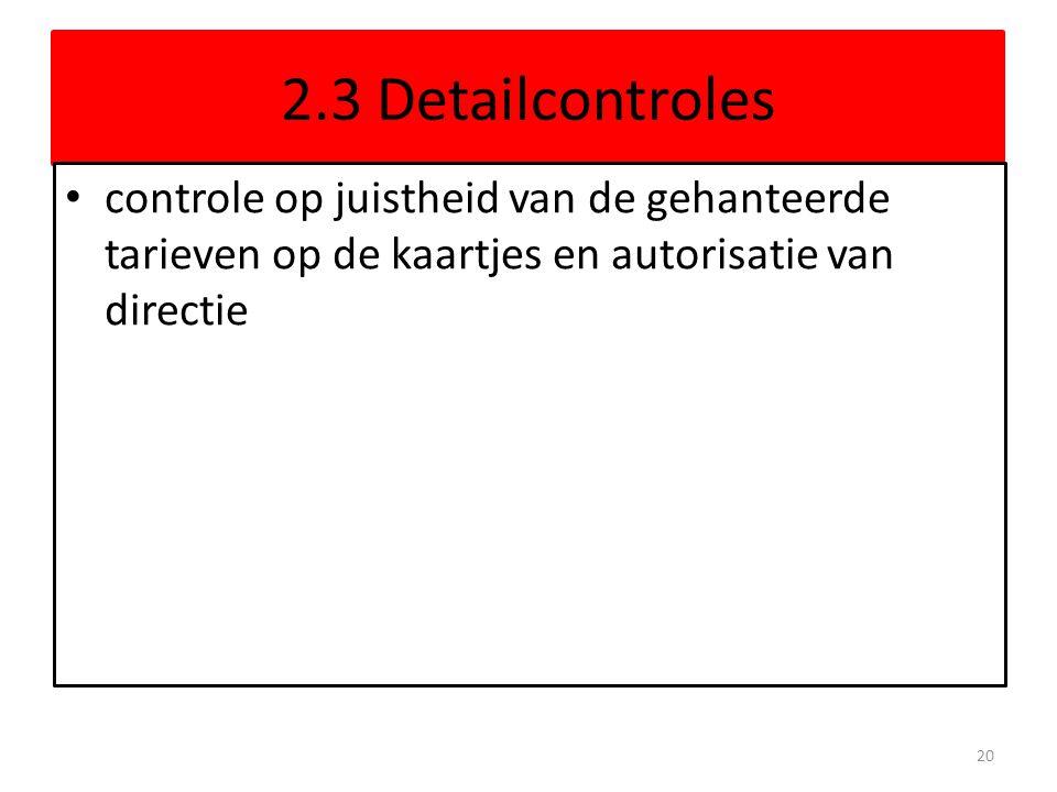 2.3 Detailcontroles controle op juistheid van de gehanteerde tarieven op de kaartjes en autorisatie van directie.