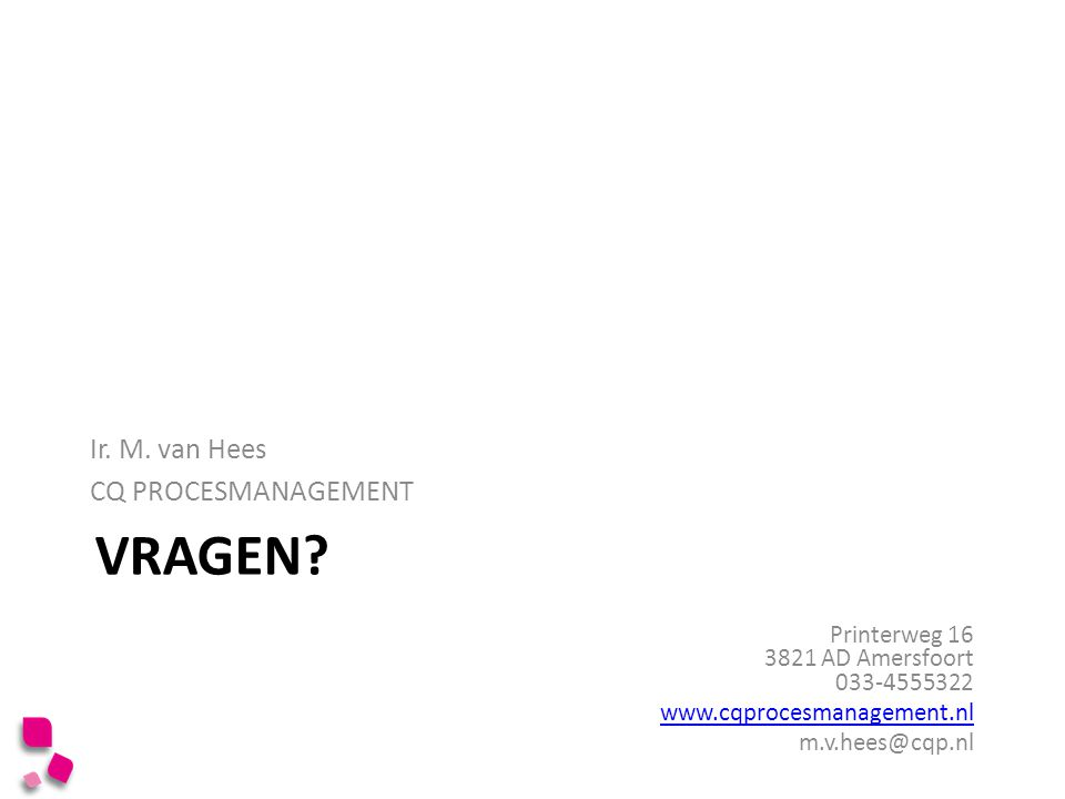 Vragen Ir. M. van Hees CQ PROCESMANAGEMENT