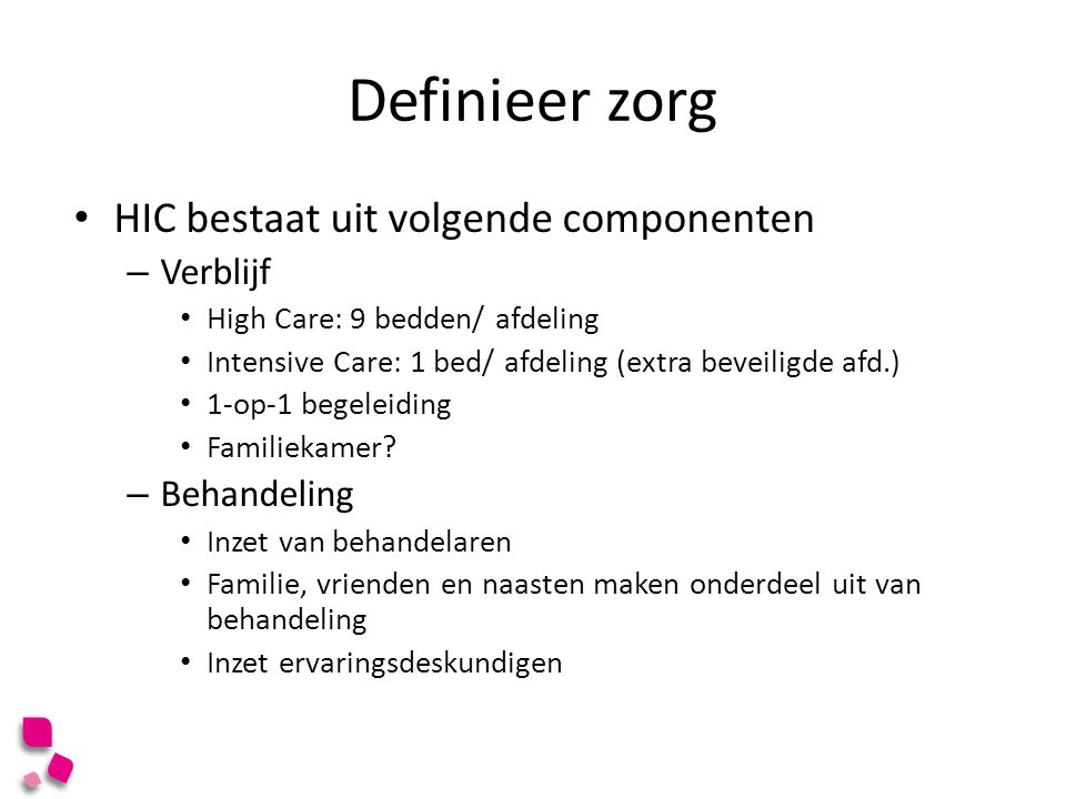 Definieer zorg HIC bestaat uit volgende componenten Verblijf