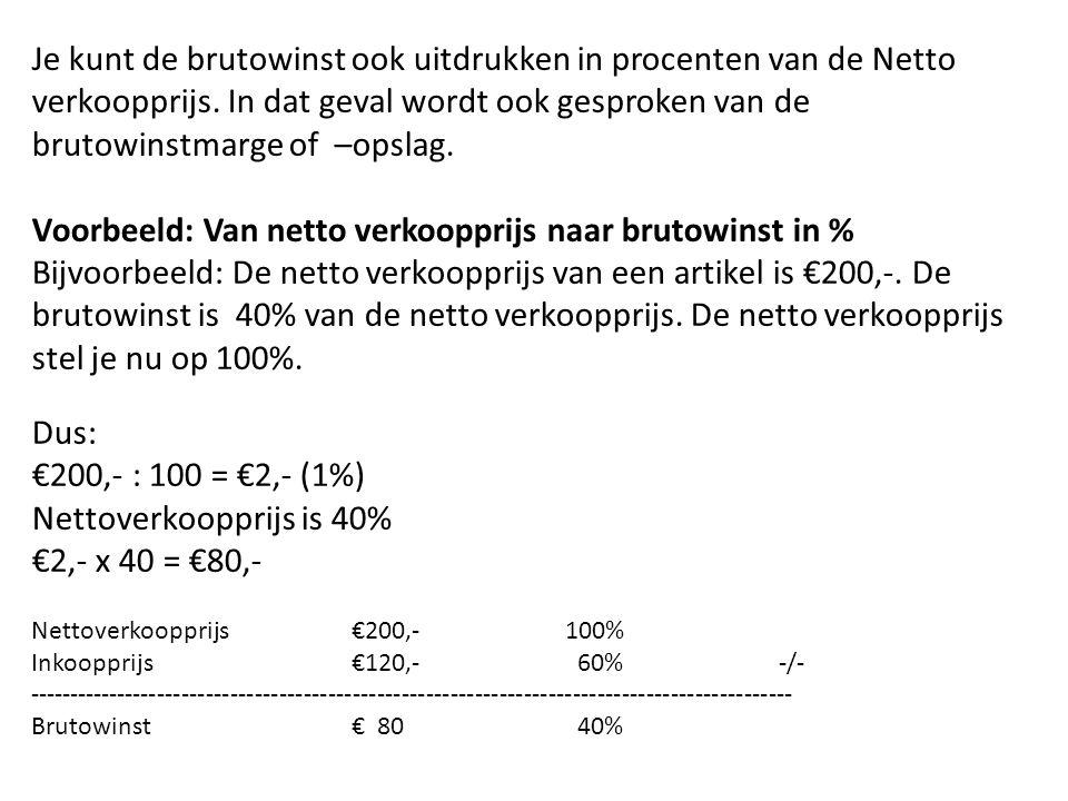 Je kunt de brutowinst ook uitdrukken in procenten van de Netto