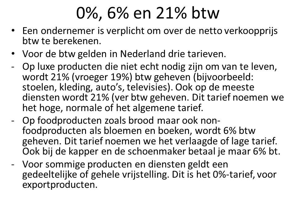 0%, 6% en 21% btw Een ondernemer is verplicht om over de netto verkoopprijs btw te berekenen. Voor de btw gelden in Nederland drie tarieven.