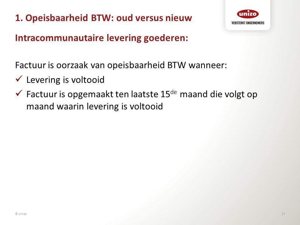 1. Opeisbaarheid BTW: oud versus nieuw Intracommunautaire levering goederen: