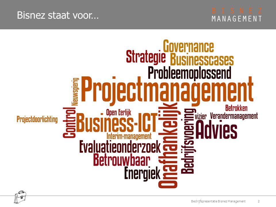 Bisnez staat voor… Bedrijfspresentatie Bisnez Management